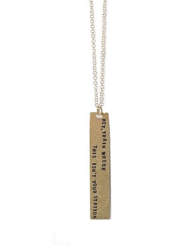 """Snarky Sayings Necklace """"Hey, Train Wreck…"""""""
