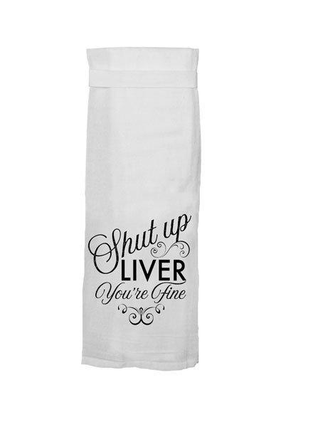 Shut Up Liver Hang Tight Towel