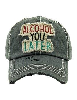 Alcohol You Later Baseball Cap