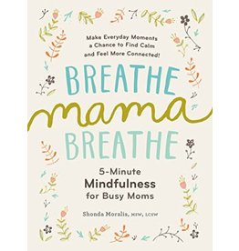 Workman Publishing Breathe Mama, Breathe