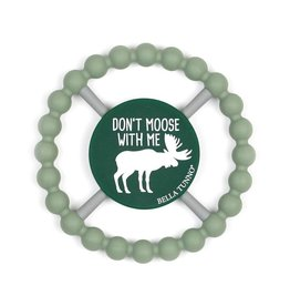 Bella Tunno Don't Moose With Me Teether