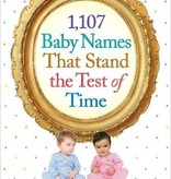 Workman Publishing 1107 Baby Names That Stand The Test Of Time
