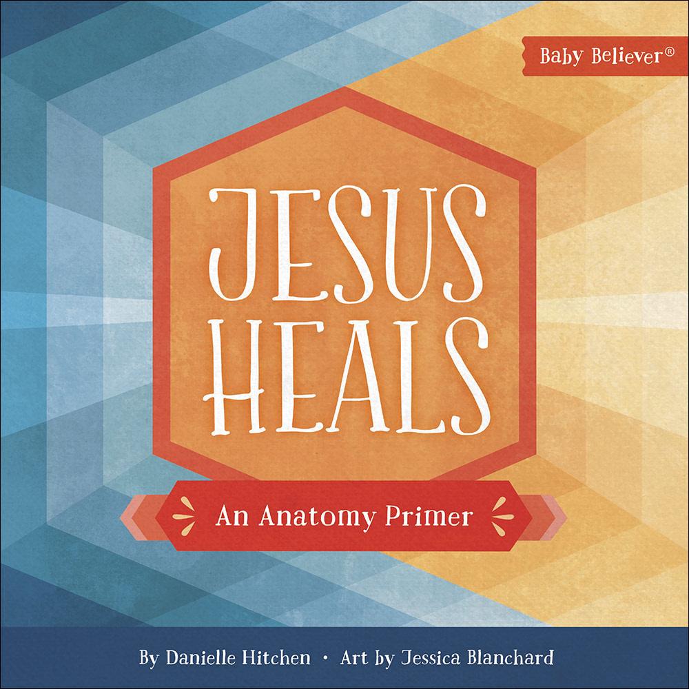 Harvest House Publishing Baby Believer, Jesus Heals
