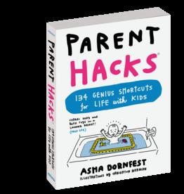 Workman Publishing Parent Hacks 134 Genius Shortcuts
