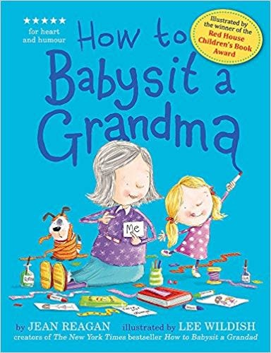 Penguin Random House (here) How to Babysit a Grandma (BB)