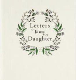 Peter Pauper Press Letters to My Daughter