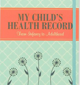 Peter Pauper Press My Child's Health Record: From Infancy to Adulthood