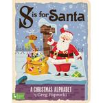 Gibbs Smith S is for Santa: A Christmas Alphabet