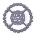 Bella Tunno Teether Got Mama