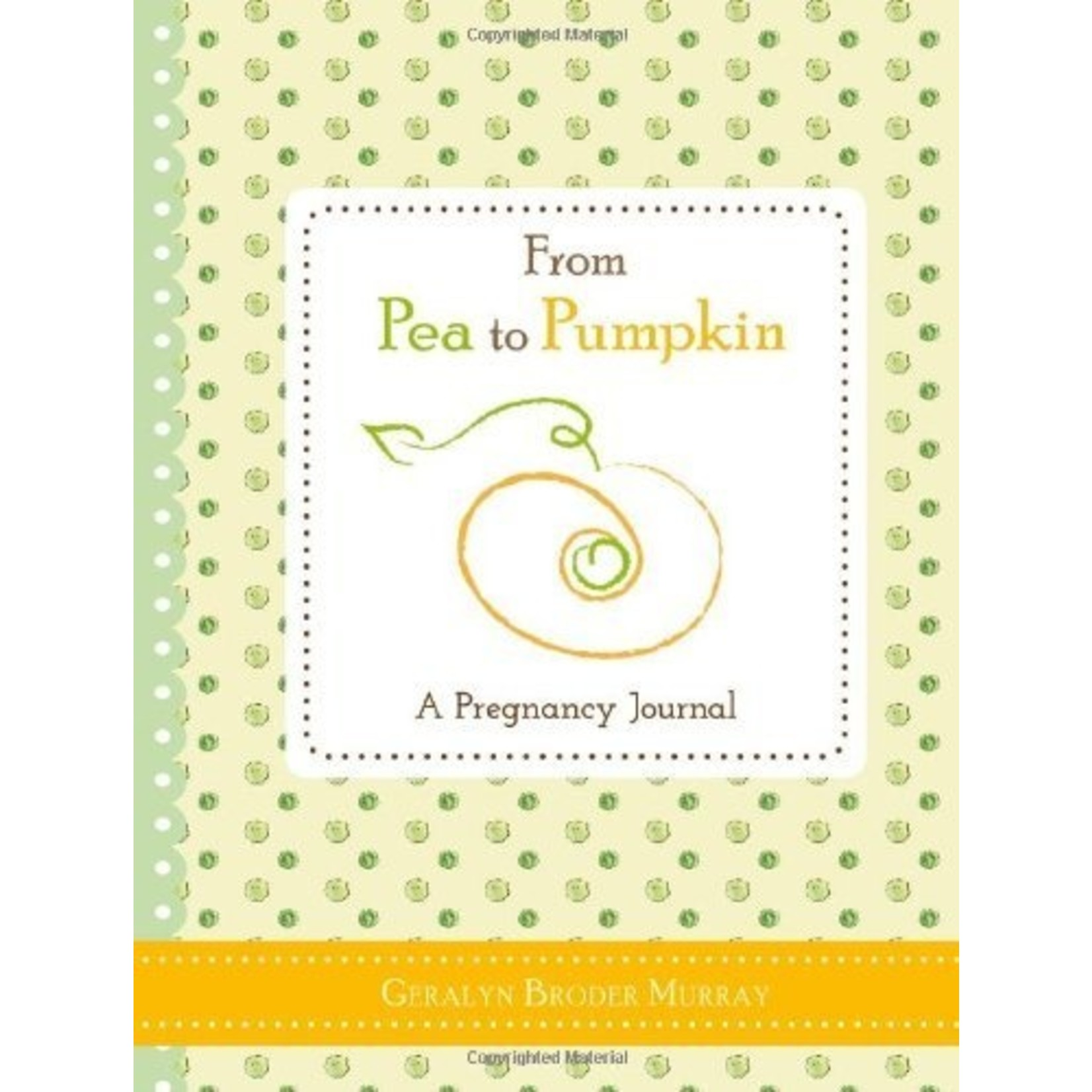 Sourcebooks From Pea to Pumpkin: A Pregnancy Journal
