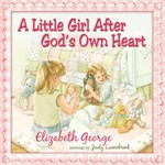 Harvest House Publishing A Little Girl After God's Own Heart