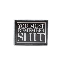 Fucking Awesome Remember Shit pin