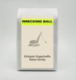 Wrecking Ball Ethiopia Yiracheffe Roba Family 12oz (340g)