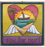 'Follow Your Heart' Art Plaque 7x7""