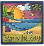 'Today is the Day' Art Plaque 7x7""