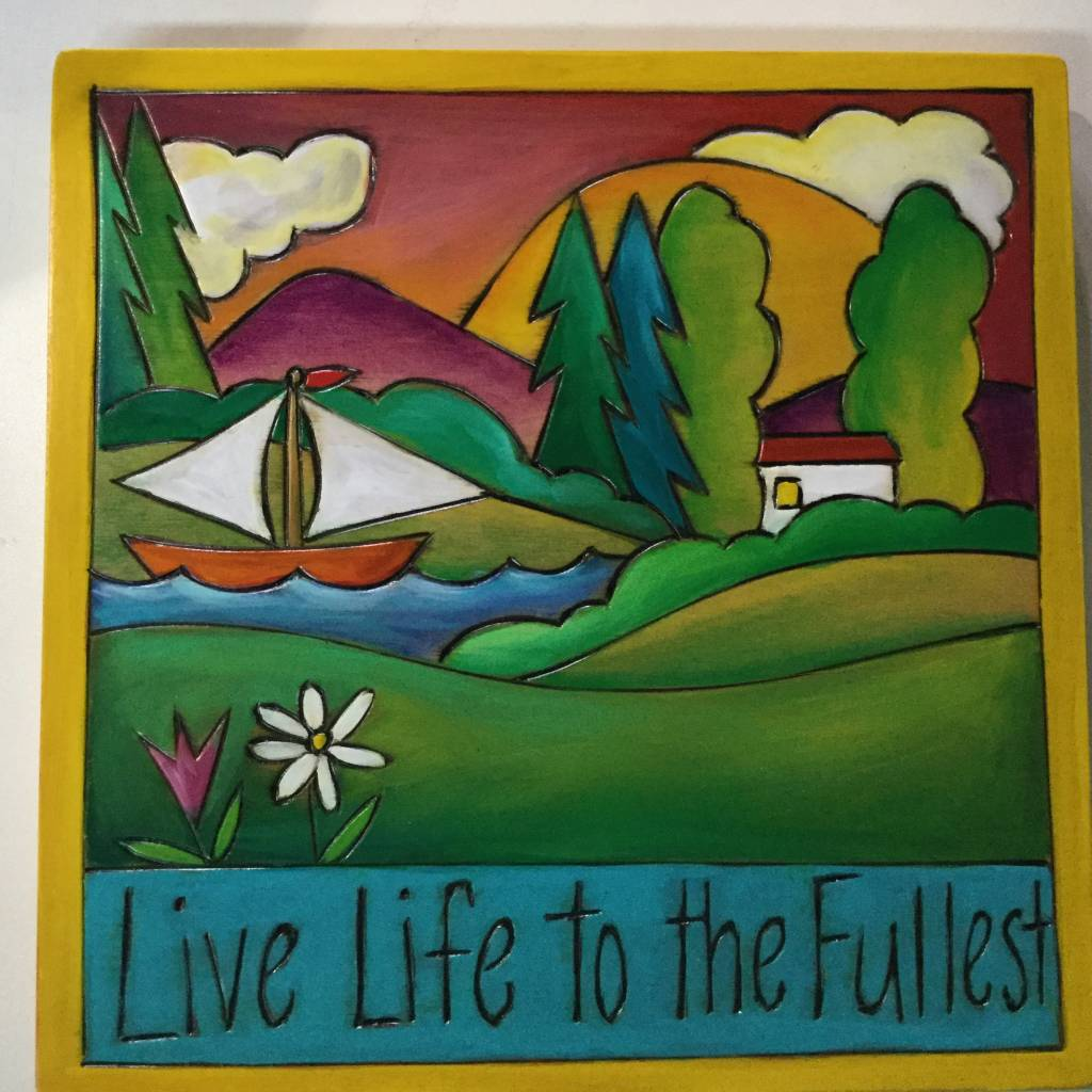 'Live Life to Fullest'  Art Plaque 7x7""