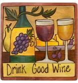 'Drink Good Wine' Art Plaque 7x7""