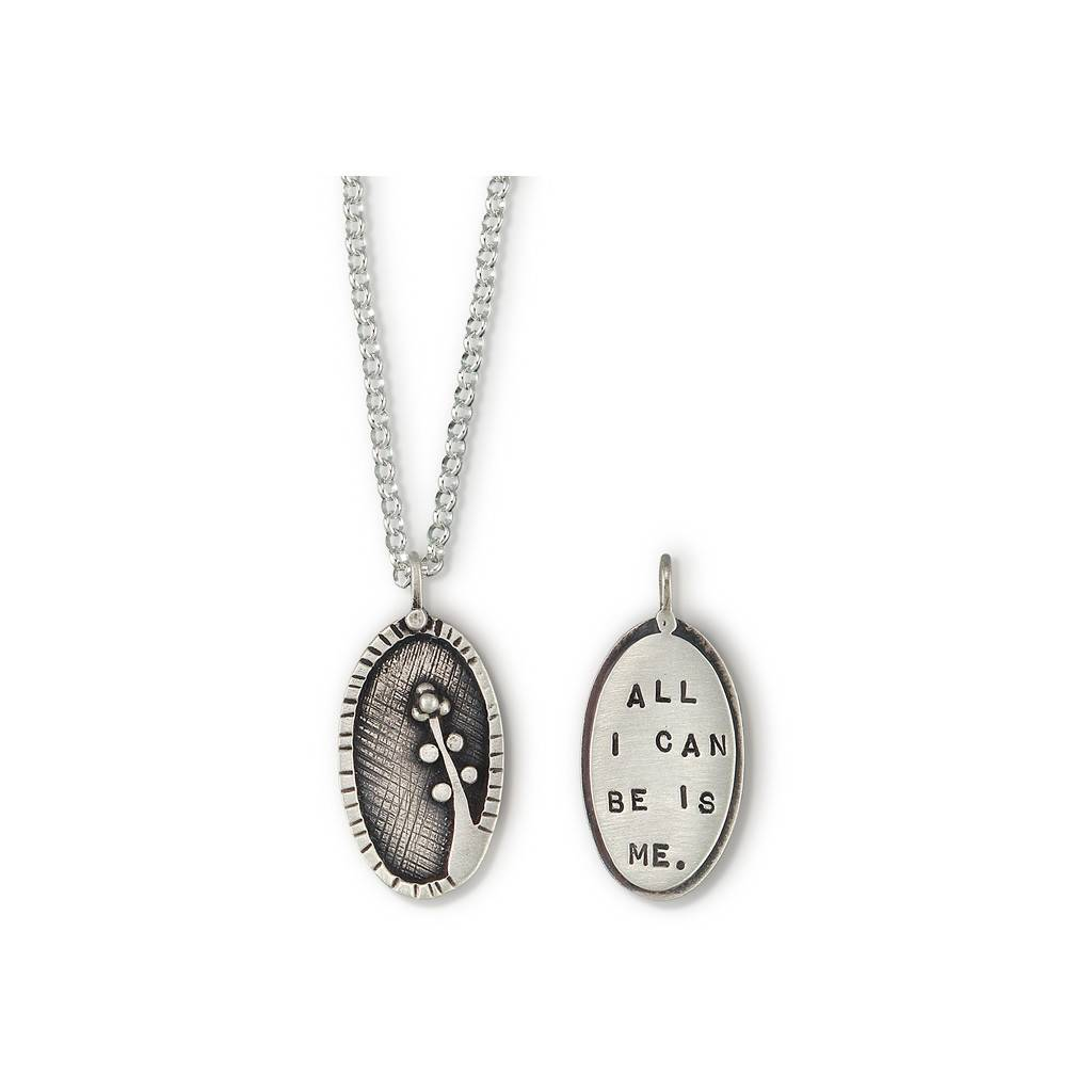 All I Can Be Is Me Necklace