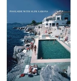 Stewart, Tabori and Chang POOLSIDE WITH SLIM AARONS
