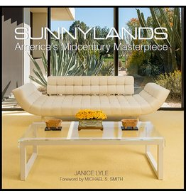 Stewart, Tabori and Chang SUNNYLANDS<br /> AMERICA'S MIDCENTURY MASTERPIECE