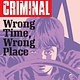 Criminal v.7: Wrong Place, Wrong Time