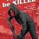 Kill Or Be Killed v.2