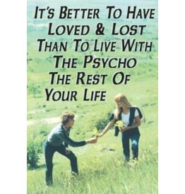Fridge Magnet loved and lost Psycho