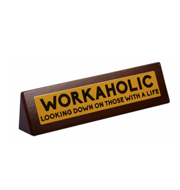 Desk Sign Workaholic