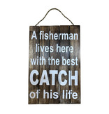 Fisherman Best Catch Of His Life Sign- Large