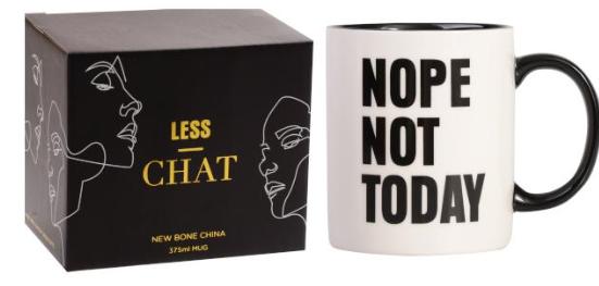 Less Chat Mug- Nope Not today
