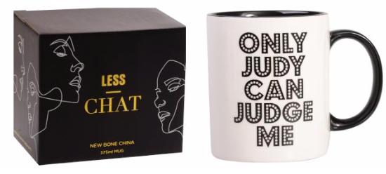 Less Chat Mug- Judy Can Judge