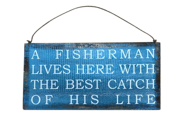 Fisherman Best Catch of his Life Sign