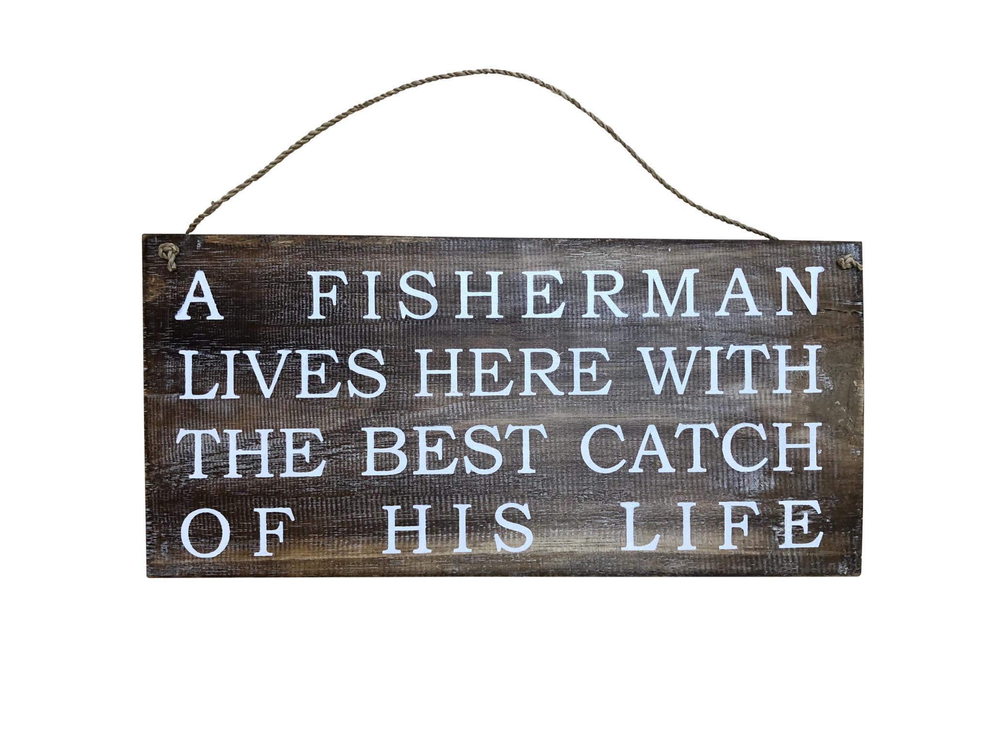 Wooden Sign - Fisherman Best Catch