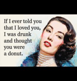 Fridge Magnet Told You I Love You