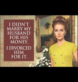 Fridge Magnet I didn't marry my Husband