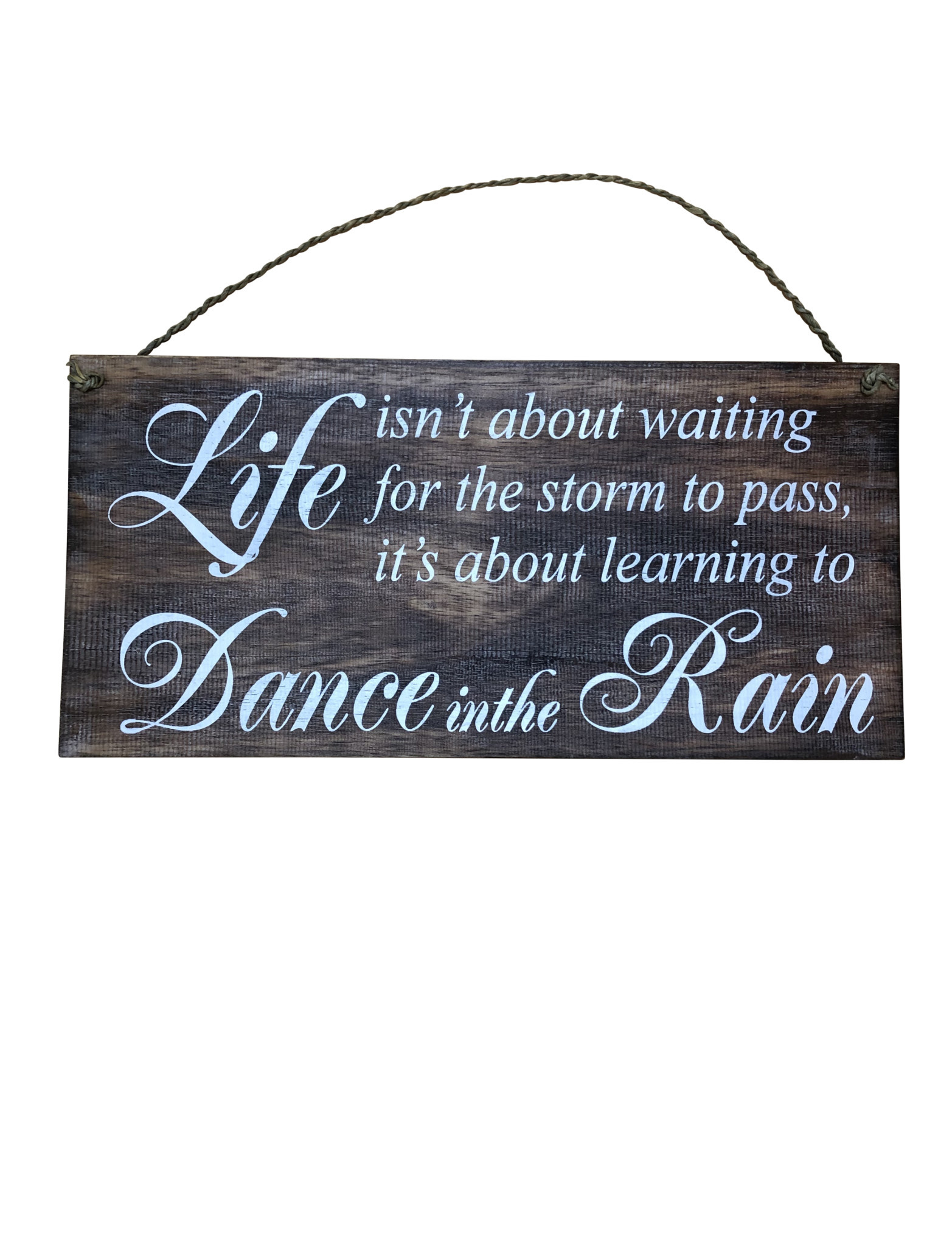 Wooden Sign -  Dance in the Rain