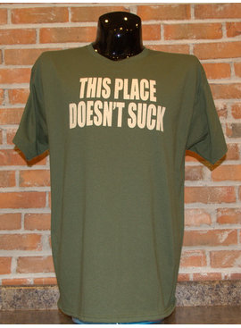 THIS PLACE DOESNT SUCK SHIRT