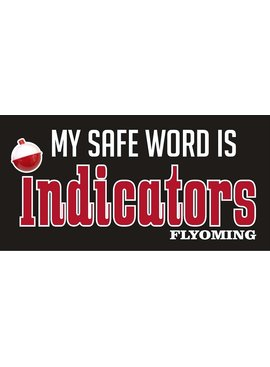 FLYOMING MY SAFE WORD IS INDICATORS DECAL