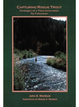 Angler's Book Supply CAPTURING ROGUE TROUT BY JOHN MORDOCK