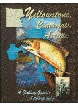 Angler's Book Supply YELLOWSTONE CUTTHROAT AND ME