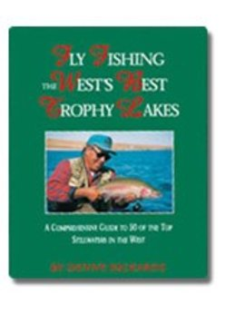 Angler's Book Supply FLY FISHING THE WEST'S BEST TROPHY LAKES BY DENNY RICKARDS