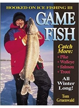 GAME FISH - HOOKED OF ICE FISH BY TOM GRUENWALD