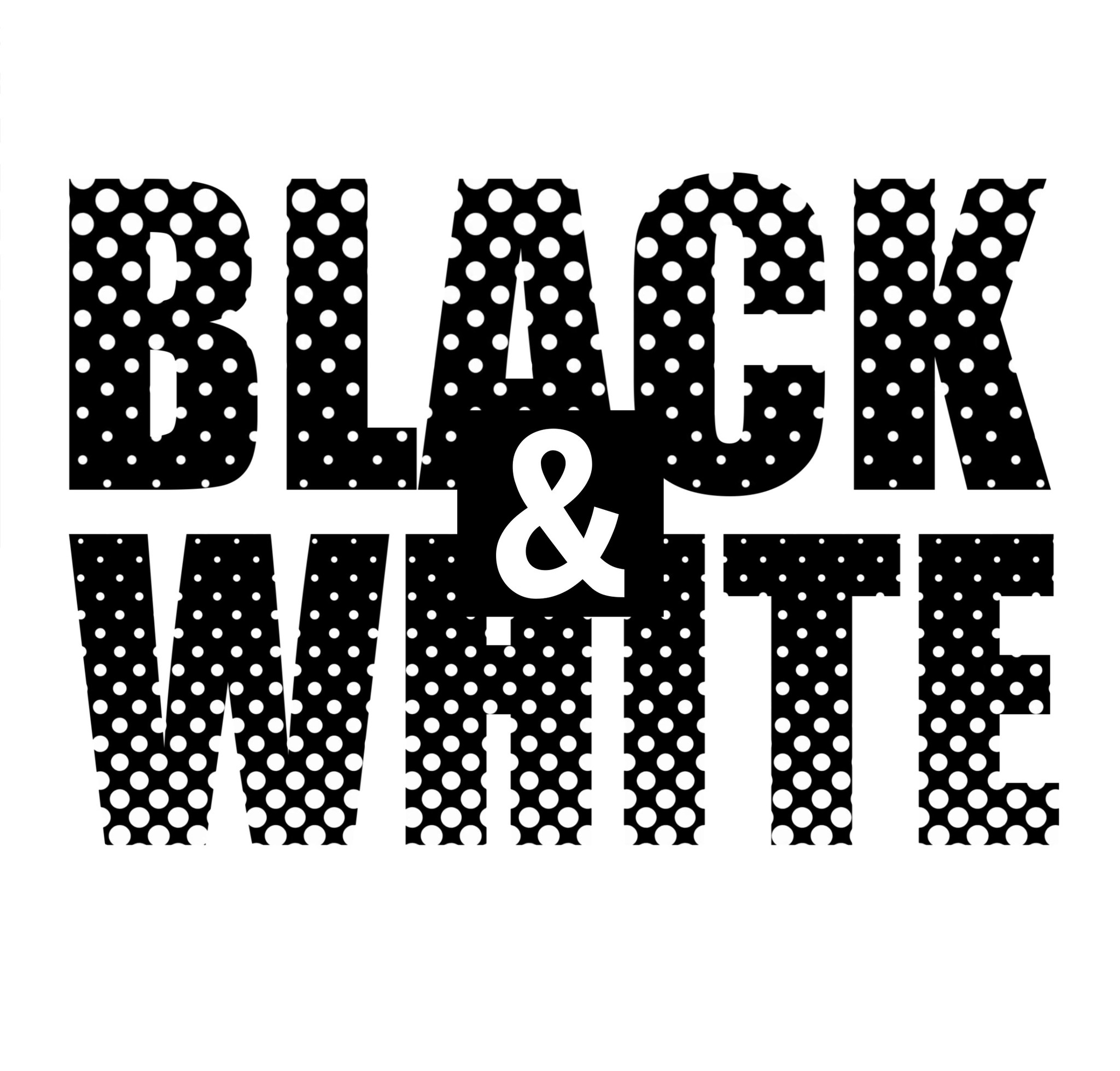 Black & White-Always Right!