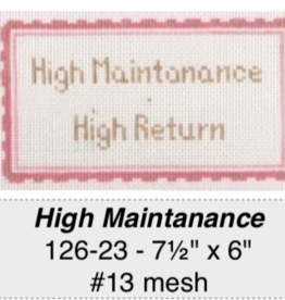 Canvas HIGH MAINTENANCE…HIGH RETURN  126-23
