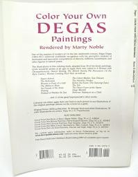 Color Your Own DEGAS Paintings, Coloring Book