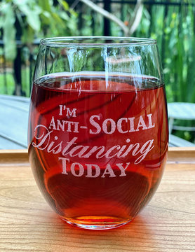 I'm Anti-Social Distancing Wine Glass