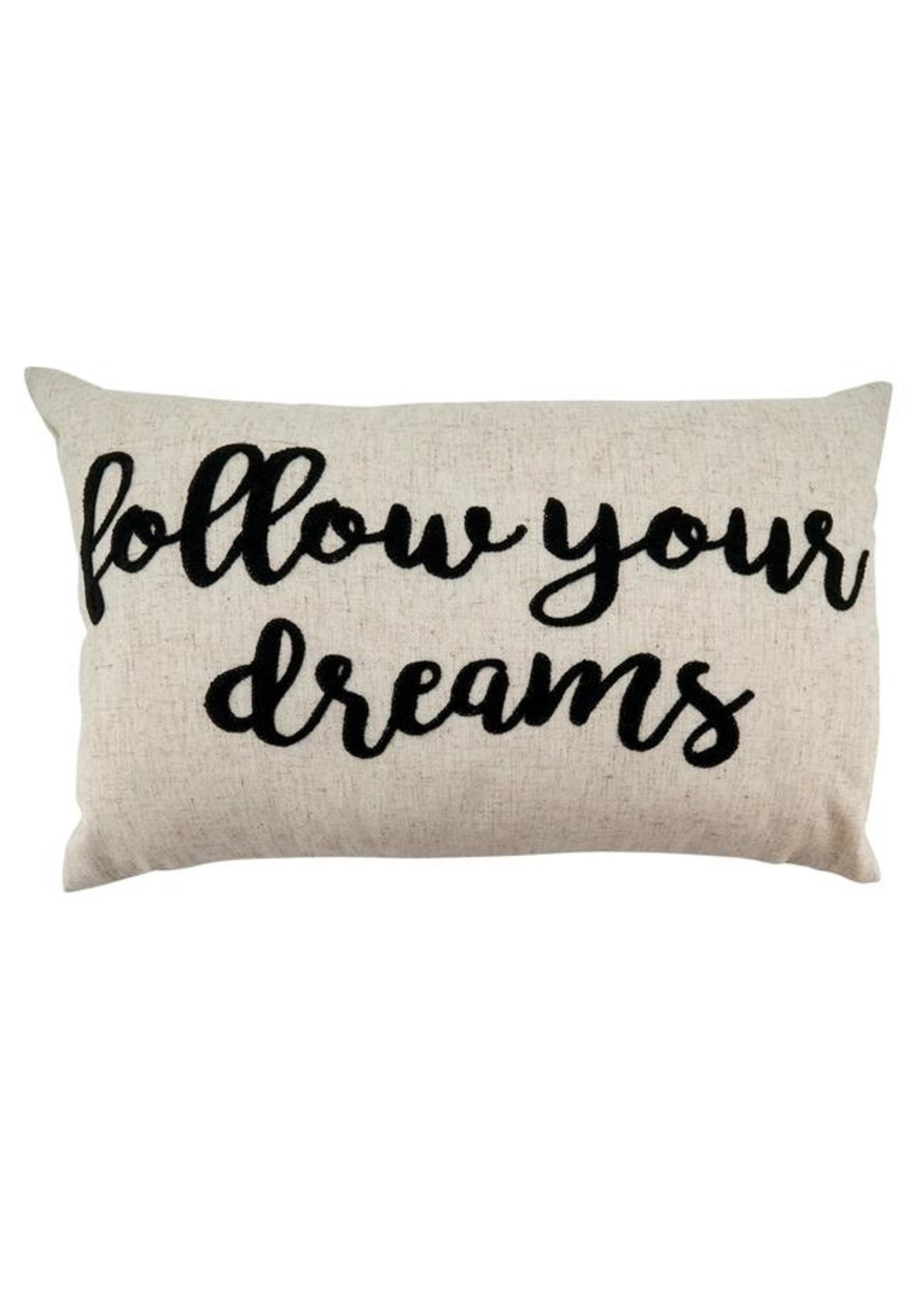 """Exclusive Flowers """"Follow Your Dreams"""" Emb Pillow Natural"""