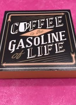 """Table Block """"Coffee Is the Gasoline of Life"""""""