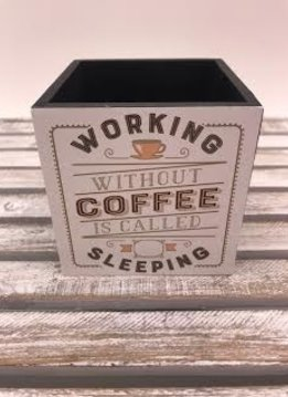 """4X4 Pencil Holder """"Working Without Coffee is Called Sleeping"""""""