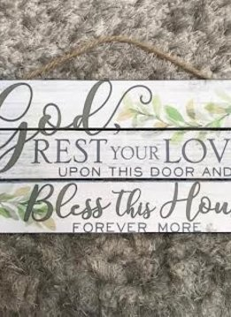 """Hanging Wall Sign """"God, Rest Your Love Upon This Door and Bless This House Forever More"""""""